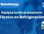 Equipsa invita al Seminario Técnico enRefrigeración