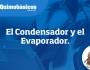 El Condensador y elEvaporador.