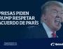Empresas piden a Trump respetar el Acuerdo deParís