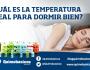 ¿Cuál es la temperatura ideal para dormirbien?