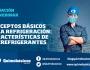 """Grabación del Webinar """"Conceptos Básicos de la Refrigeración: Características de losRefrigerantes"""""""