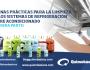 Buenas prácticas para la limpieza en los sistemas de refrigeración y aire acondicionado (primeraparte)